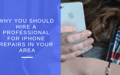 Why You Need A Professional for iPhone Repairs in Your Area